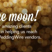 We're over the moon. Thank you to our amazing clients for your support in helping us reach the top 5% of WeddingWire vendors.